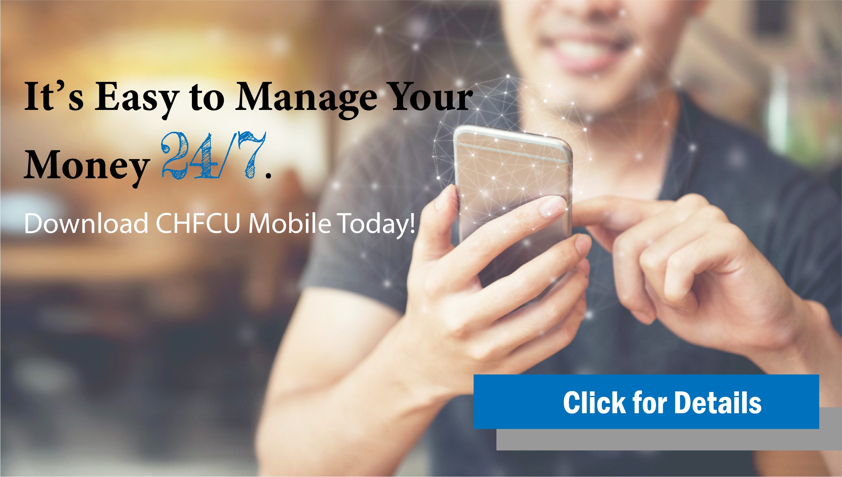 Download the New CHFCU Mobile today!