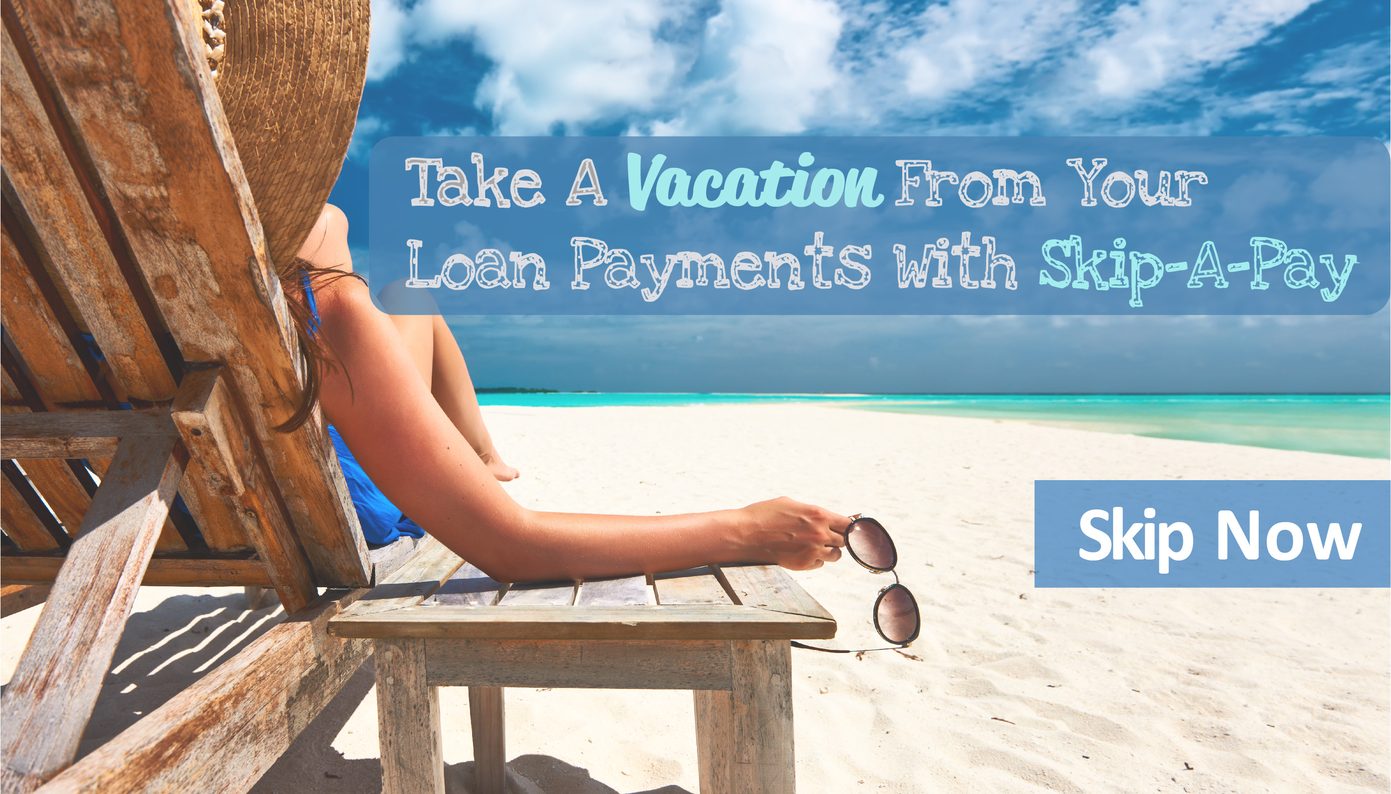Skip a Payment this Summer!