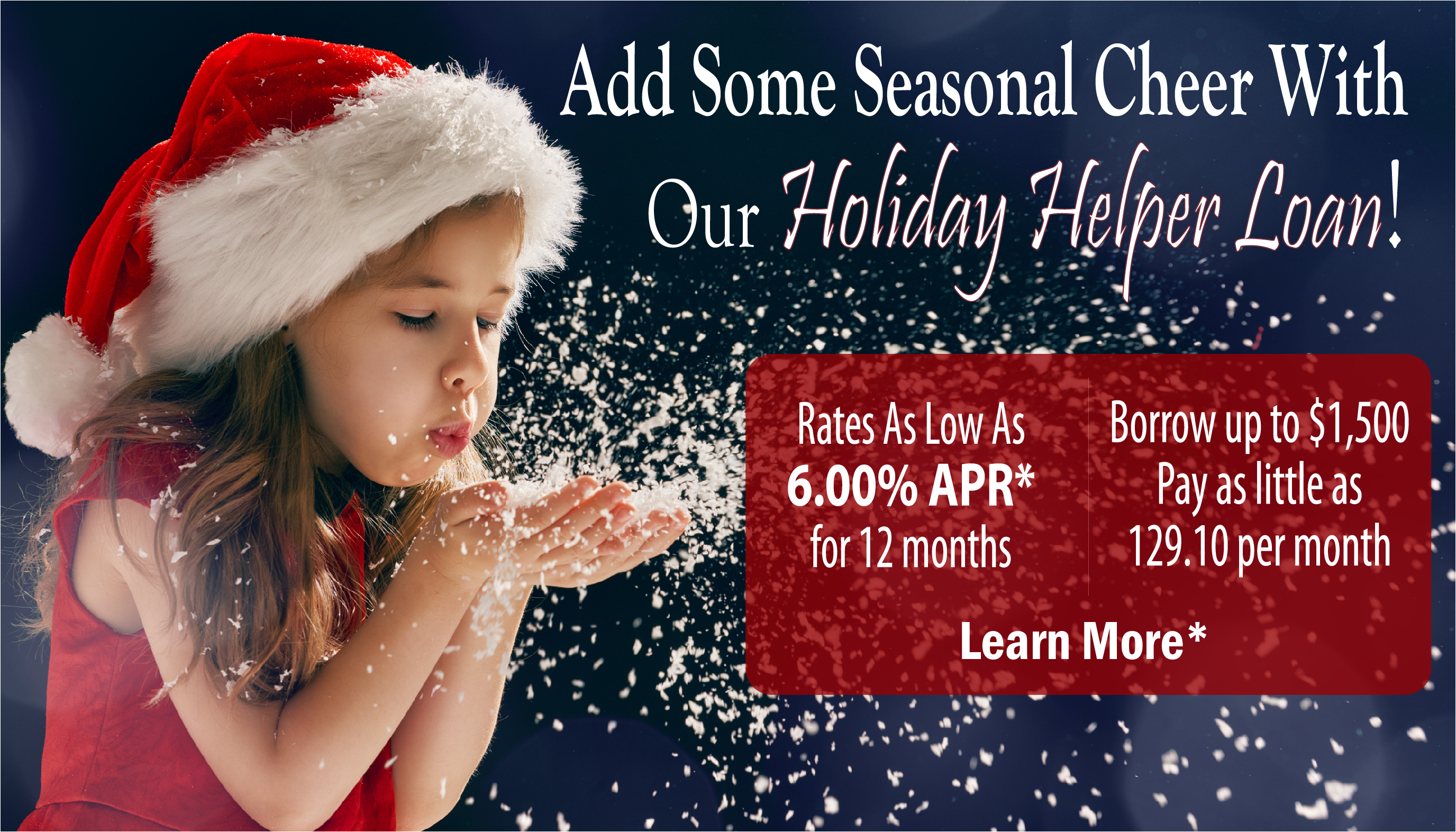 Add Some Seasonal Cheer With Our Holiday Helper Loan