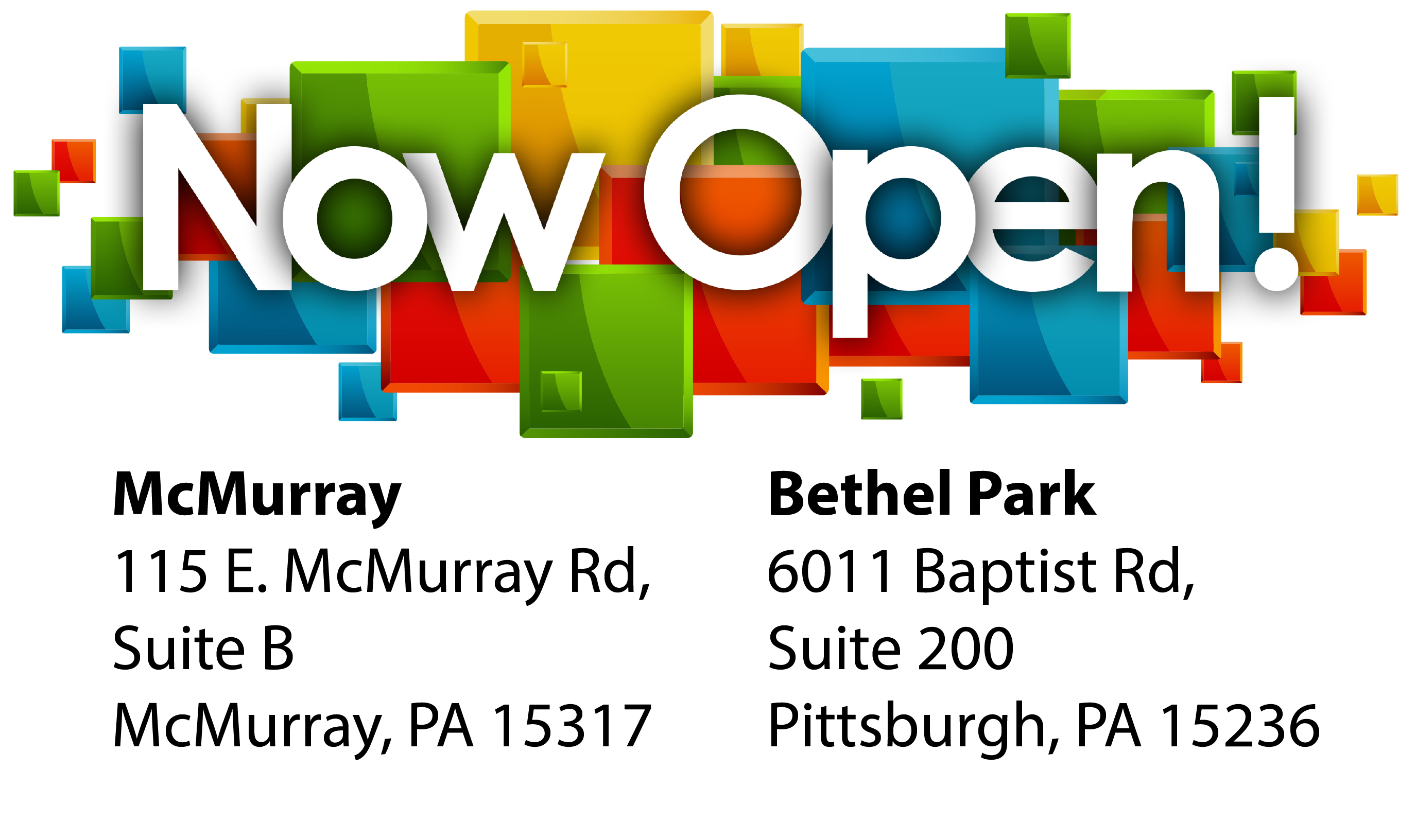 New Branches in McMurray and Bethel Park are now Open!
