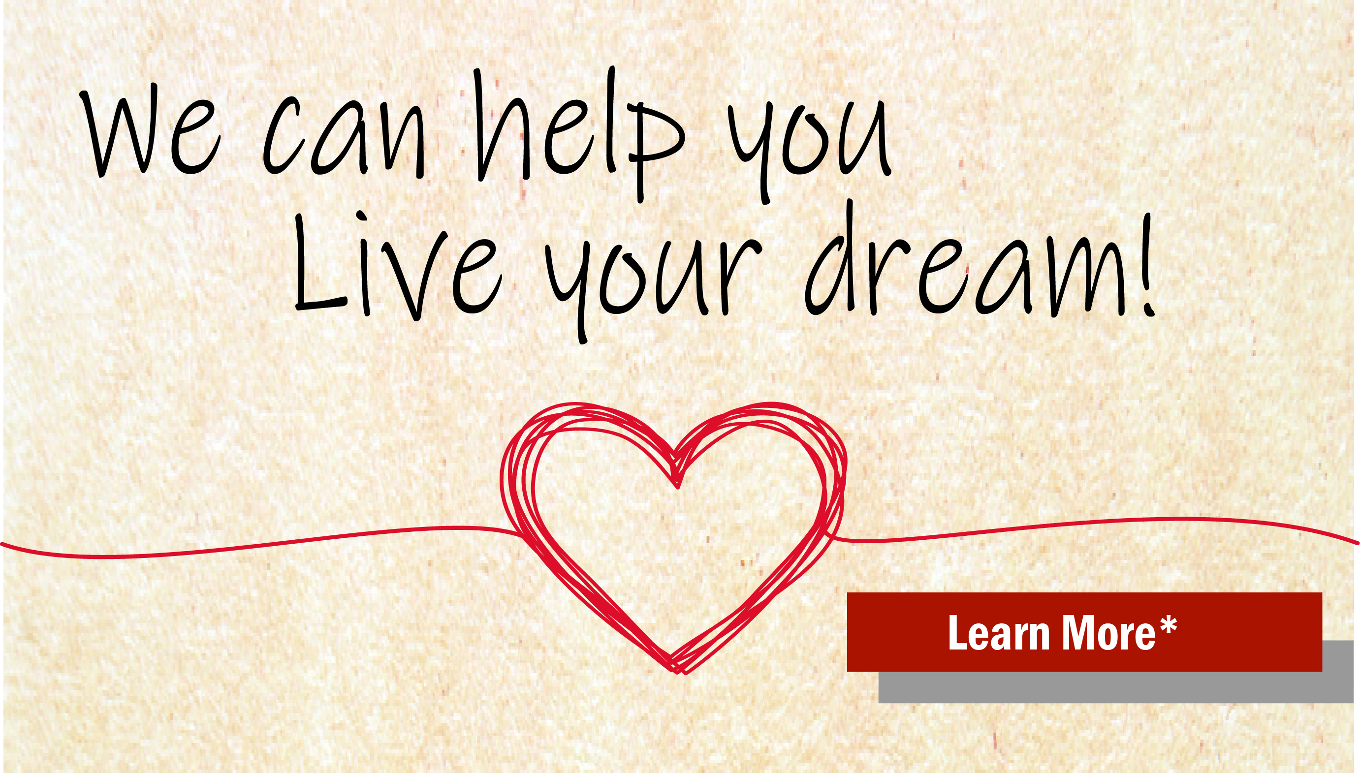 We can help you live your Dream with a Personal Loan!