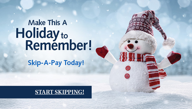 Make this a holiday to remember with a skip a pay!