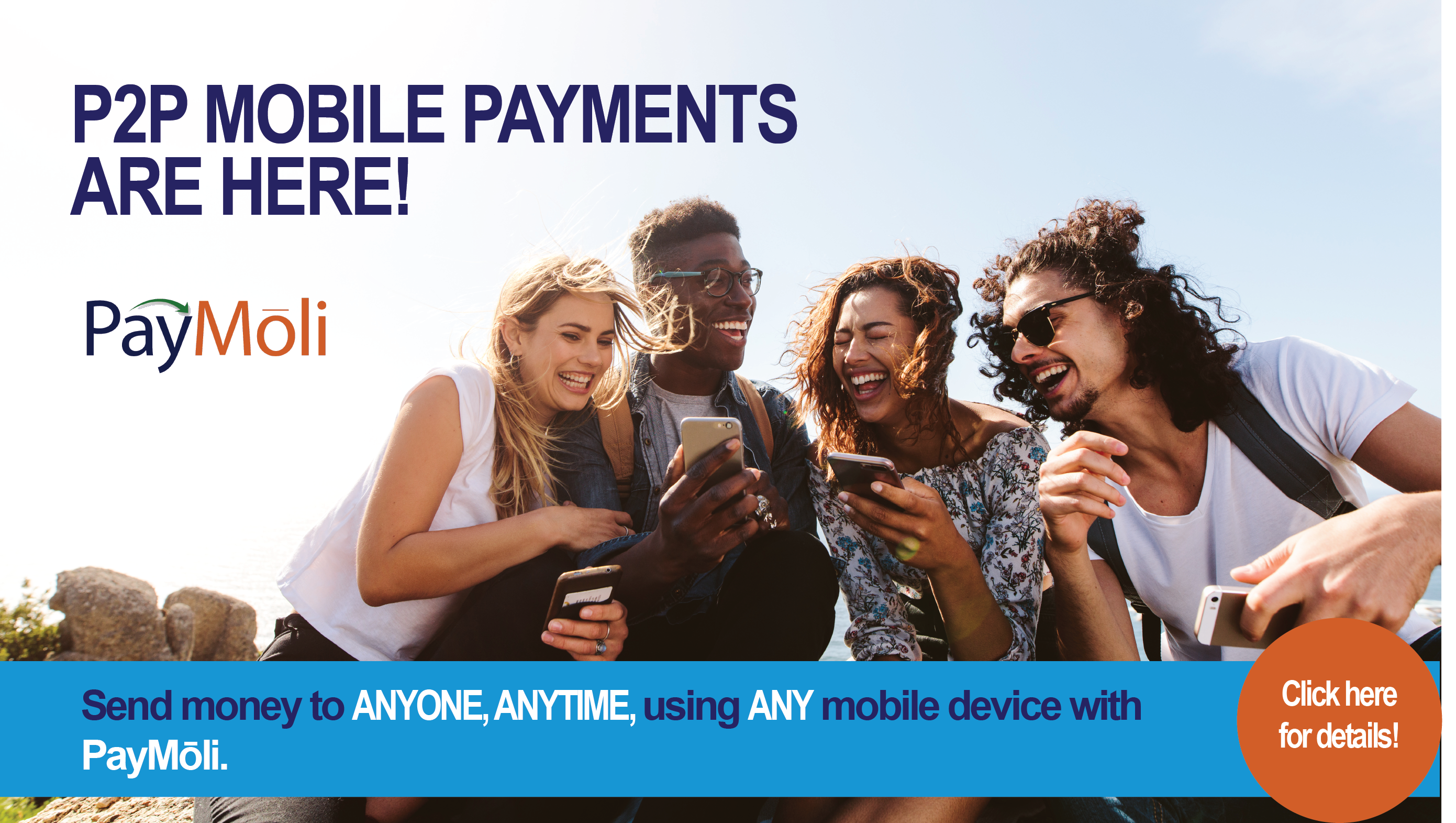 Send money to anyone, anytime, using any mobile device with PayMoli!